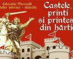 """Atelierul educațional """"Castele, prinți și prințese din hârtie"""", în Cetatea de Scaun a Sucevei"""