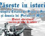 """""""Pășește în istorie – Redescoperă Cetatea de Scaun a Sucevei și domnia lui Ștefan cel Mare"""""""